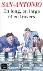 En long, en large et en travers ebook by SAN-ANTONIO