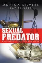 NIGHT OF THE SEXUAL PREDATOR ebook by Monica Silvers