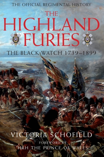 Highland Furies - The Black Watch 1739-1899 ebook by Victoria Schofield
