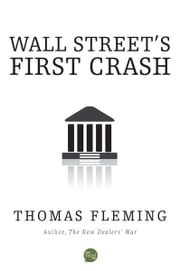 Wall Street's First Crash ebook by Thomas Fleming