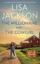 The Millionaire and the Cowgirl - A Classic Romance Novella ebook by Lisa Jackson
