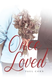 Once Loved ebook by Paul Corn