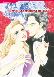 THE MARTINEZ MARRIAGE REVENGE (Mills & Boon Comics) - Mills & Boon Comics ebook by Helen Bianchin,Ayako Shibata