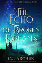 The Echo of Broken Dreams ekitaplar by C.J. Archer