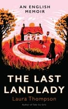 The Last Landlady - An English Memoir ebook by Laura Thompson