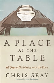 Place at the Table, A - 40 Days of Solidarity with the Poor ebook by Chris Seay