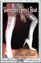 Vampires Aren't Real ebook by Willa Okati