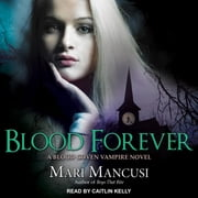 Blood Forever - A Blood Coven Vampire Novel audiobook by Mari Mancusi