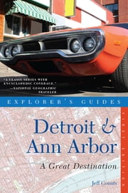 Explorer's Guide Detroit & Ann Arbor: A Great Destination ebook by Jeff Counts