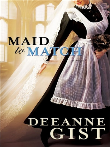 Maid to Match ebook by Deeanne Gist