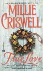True Love ebook by Millie Criswell