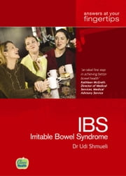 Irritable Bowel Syndrome: Answers at your fingertips ebook by Udi Shmeuli