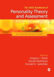 The SAGE Handbook of Personality Theory and Assessment - Personality Theories and Models (Volume 1) ebook by Professor Gregory J Boyle,Gerald Matthews,Dr Donald H Saklofske, Ph.D