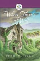 Where There's a Will ebook by Beth Pattillo