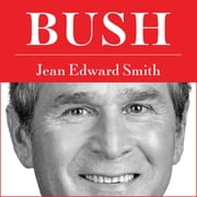 Bush audiobook by Jean Edward Smith
