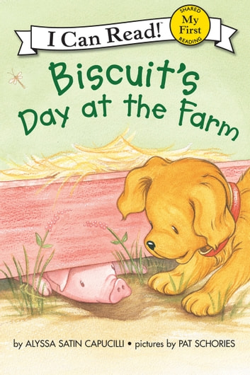 Biscuit's Day at the Farm ebook by Alyssa Satin Capucilli