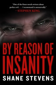 By Reason of Insanity ebook by Shane Stevens