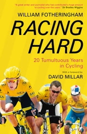 Racing Hard ebook by William Fotheringham
