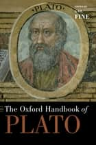 The Oxford Handbook of Plato ebook by Gail Fine