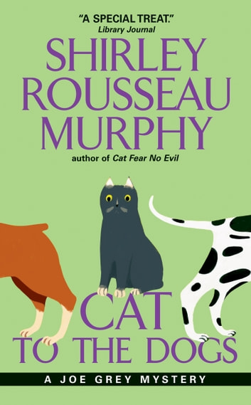 Cat to the Dogs - A Joe Grey Mystery ebook by Shirley Murphy