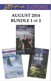 Love Inspired Suspense August 2014 - Bundle 1 of 2 - Her Stolen Past\Mountain Rescue\Out of Hiding ebook by Lynette Eason,Hope White,Rachel Dylan