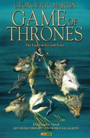 Game of Thrones - Das Lied von Eis und Feuer, Bd. 1 - Die Graphic Novel ebook by George R. R. Martin, Daniel Abraham, Tommy Patterson