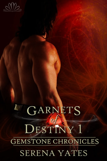 Garnets of Destiny 1 - Discovering Zelaria ebook by Serena Yates