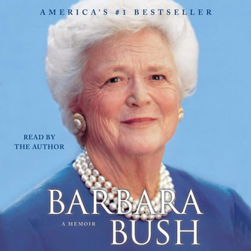 Barbara Bush - A Memoir audiobook by Barbara Bush