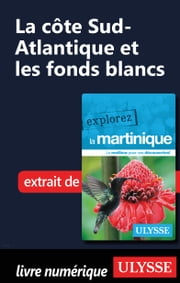 Martinique - La côte Sud-Atlantique et les fonds blancs ebook by Claude Morneau