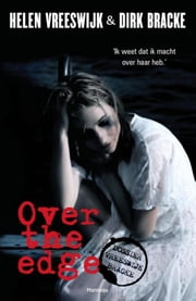 Over the edge ebook by Helen Vreeswijk, Dirk Bracke