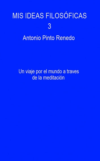 Mis ideas filosóficas 3 ebook by Antonio Pinto Renedo