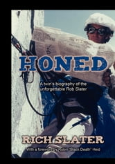 Honed - A twin's biography of the unforgettable Rob Slater ebook by Rich Slater