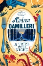 A Voice in the Night: An Inspector Montalbano Novel 20 ebook by Andrea Camilleri