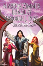 The Alton Gift ebook by Marion Zimmer Bradley,Deborah J. Ross