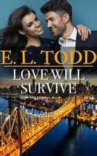 Love Will Survive - Forever and Ever, #26 ebook by E. L. Todd