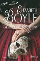 La lady sous le masque ebook by Elizabeth Boyle
