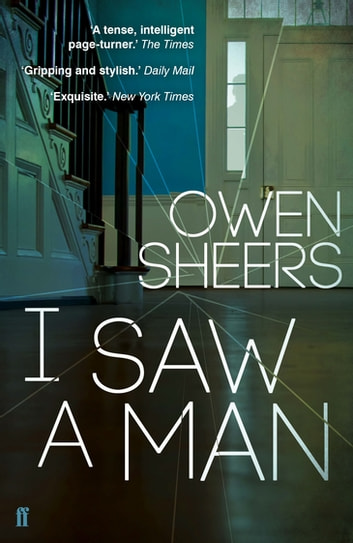 I Saw A Man ebook by Owen Sheers
