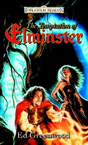 The Temptation of Elminster - Elminster, Book III ebook by Ed Greenwood