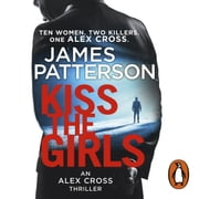 Kiss the Girls - (Alex Cross 2) audiobook by James Patterson