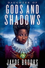 Daughter of Gods and Shadows ebook by Jayde Brooks