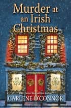 Murder at an Irish Christmas ebook by Carlene O'Connor