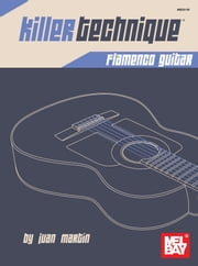 Killer Technique Flamenco Guitar ebook by Juan Martin