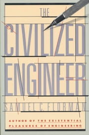 The Civilized Engineer ebook by Samuel C. Florman