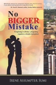 No Bigger Mistake ebook by Irene Assumpter Sumi