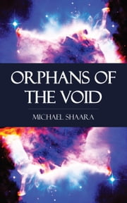 Orphans of the Void ebook by Michael Shaara