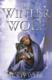 The Winter Wolf ebook by Holly Webb