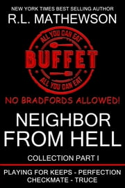 The Neighbor from Hell Collection I ebook by R.L. Mathewson