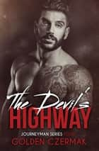 The Devil's Highway ebook by Golden Czermak