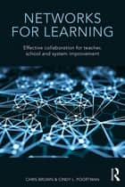 Networks for Learning - Effective Collaboration for Teacher, School and System Improvement ebook by Chris Brown, Cindy L. Poortman