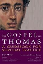 The Gospel of Thomas - Annotated & Explained ebook by Stevan Davies